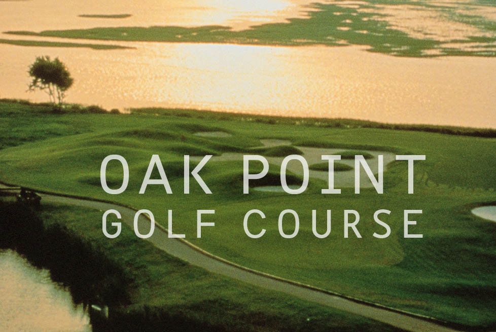 Golf - Resort Courses - Oak Point Golf Course